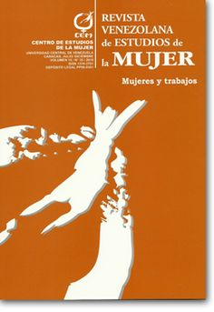 Revista Venezolana de Estudios de la Mujer 2004 - 2012 disponible en Saber UCV http://saber.ucv.ve/ojs/index.php/rev_vem/issue/archive