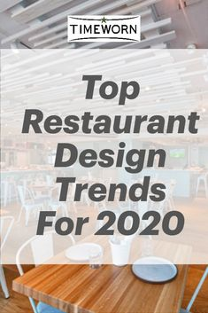 Top Restaurant Design Trends in 2020 - Timeworn Restaurant Tabletops Restaurant Design, Restaurant Table Tops, Woods Restaurant, Restaurant Web, Restaurant Interiors, Table Design, Lounge Design, Dining Room Design, Interior Design Kitchen