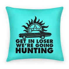 Get in Loser We're Going... | Pillows and Pillow Cases | HUMAN