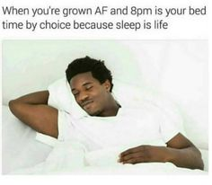 When you're grown af and is your bedtime by choice because sleep is life. New Memes, Dankest Memes, Funny Memes, Hilarious, Jokes, Breakup Memes, Leg Day, Funny Posts, Bedtime