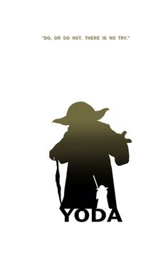 Star Wars - Yoda by Steve Garcia I love this quote, I have tried to find it for… Star Wars Poster, Star Wars Art, Walt Disney Pictures, Chat Origami, Starwars, Mundo Comic, The Force Is Strong, Love Stars, Cultura Pop