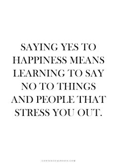 say yes to happiness!