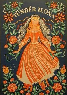 Folklore Thursday: 7 Things You Need to Know About Hungarian Fairies Princess And The Pea, Book Projects, My Heritage, The Elf, Conte, Traditional Art, Queen, Fairy Tales, Aurora Sleeping Beauty