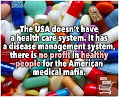 Big Pharma only wants customers not cures. If any of their meds ever cures disease, you wouldn't need them anymore.