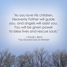 LDS Quote on Service | David L. Beck #charity #love #service http://sprinklesonmyicecream.blogspot.com/