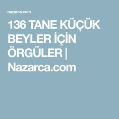 136 TANE KÜÇÜK BEYLER İÇİN ÖRGÜLER   Nazarca.com