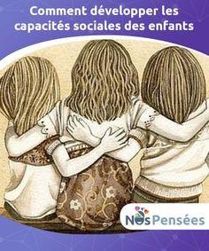 Comment développer les capacités sociales des enfants Le #développement des capacités #sociales des enfants est une chose que nous #négligeons bien trop souvent. Comment s'y prendre pour les aider ? #Psychologie