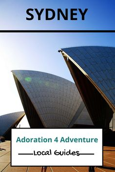 Adoration 4 Adventure's local guide for visitor's to Sydney, Australia. Including top places to eat, drink, stay and how to get around on a budget.