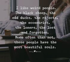 Beautiful Soul Quotes and Images to Inspire You True Quotes, Great Quotes, Words Quotes, Quotes To Live By, Motivational Quotes, Inspirational Quotes, Sayings, Loner Quotes, Beautiful Soul Quotes