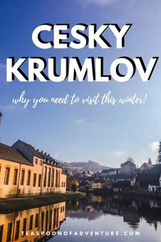 Why You Should Visit Cesky Krumlov in Winter - Teaspoon of Adventure