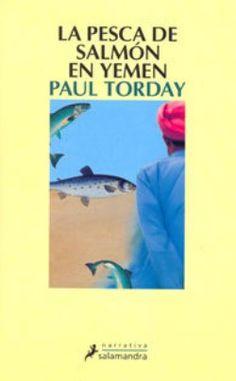 """""""La pesca de salmón en Yemen"""", Paul Torday - Febrero 2010"""