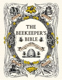 Free eBook The Beekeeper's Bible: Bees, Honey, Recipes & Other Home Uses Author Richard Jones and Sharon Sweeney-Lynch Got Books, Used Books, Local Honey For Allergies, Beekeeping For Dummies, Richard Jones, Honey Bee Hives, Honey Bees, Vintage Bee, Bee Art
