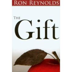 Life on Your Terms: The Gift by Ron Reynolds  #AdvoCarePin2013   Adore Ron Reynolds and this book is awesome!!!