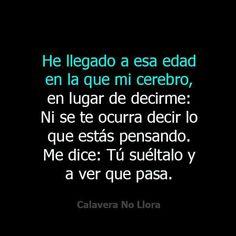 A ver qué pasa Sarcastic Quotes, Sad Quotes, Wisdom Quotes, Love Quotes, Spanish Quotes, Romantic Quotes, Sentences, Wise Words, Favorite Quotes