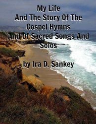 Stories of Gospel Hymns by Ira D. Sankey - Life In North Carolina