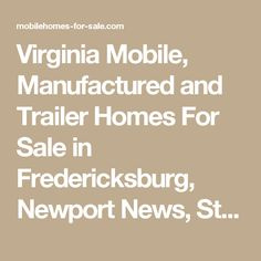 Virginia Mobile Manufactured And Trailer Homes For Sale In Fredericksburg Newport News Stafford