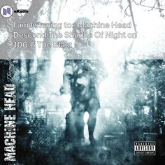 I am listening to: Machine Head - Descend The Shades Of Night: 106.6 The Blast. nRadioLink: http://tinyurl.com/k7d3rav Get nRadio: http://bit.ly/nRadioApp