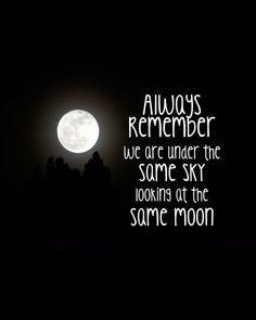 $5 Printable | Always Remember We Are Looking At The Same Moon | Etsy | Wild  Honey Collections
