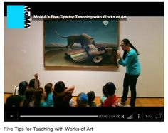 Teaching with Works of Art ~ videos of Inquiry Based Art Education from MOMA