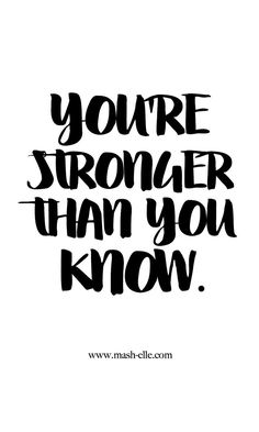 You're stronger than you know. #quote #quoteoftheday #inspiration