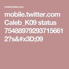 mobile.twitter.com Caleb_K09 status 754889792937156612?s=09