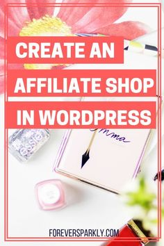 How to Create an Affiliate Shop Using Wordpress - Forever Sparkly Home Based Business, Online Business, Business Tips, Direct Sales Tips, Direct Selling, Marketing Software, Media Marketing, Affiliate Marketing, Multi Level Marketing