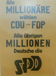 "SPD campaign poster, 1949. ""Millionaires vote CDU/FDP, the remaining millions of Germans vote SPD"""
