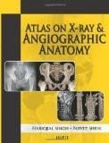 Atlas on X-ray and Angiographic Anatomy by Hariqbal Singh Parvez Sheik Paper Back