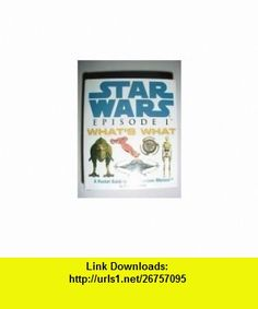 Star Wars Episode 1 Whats What, A pocket Guide to The Phantom Menace (Troll Special Edition) (9780762407293) Daniel Wallace , ISBN-10: 0762407298  , ISBN-13: 978-0762407293 ,  , tutorials , pdf , ebook , torrent , downloads , rapidshare , filesonic , hotfile , megaupload , fileserve