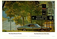 One of the Most Famous Car ads of all Time!  GTO on Detroit's Famed Woodward Avenue!  Picture says it all. . .no copy, just a headline.