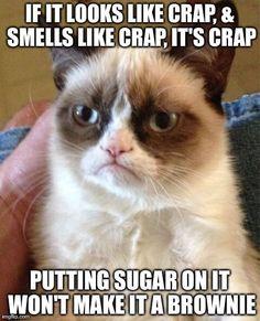 Putting sugar on it won't make it a brownie.