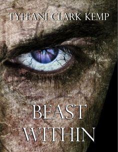 Beast Within (The Beasty Series) by Tyffani Clark Kemp, http://www.amazon.com/dp/B00BKNTH0K/ref=cm_sw_r_pi_dp_4qFsrb1X089NE