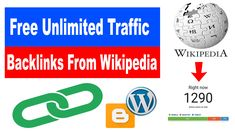 Free Unlimited Traffic To Your Website | Increase Blog Traffic | Wikipedia Backlinks