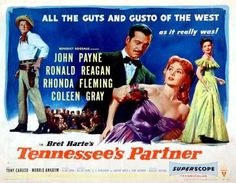 TENNESSEE'S PARTNER (1955) - John Payne - Ronald Reagan - Rhonda Fleming - Coleen Gray - Tony Caruso - Morris Ankrum - Based on book by Bret Harte - Directed by Allan Dwan - Lobby Card.