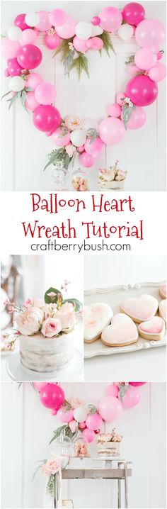 Craftberry Bush | How to Make a Balloon Heart Wreath and Valentine's Day Candy Bar Cart | http://www.craftberrybush.com