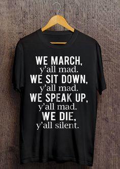 657a8c61a Items similar to We March Y'all Mad T-shirt, Civil Rights Shirt on Etsy