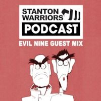 Stanton Warriors Podcast #017 : Evil Nine Guest Mix