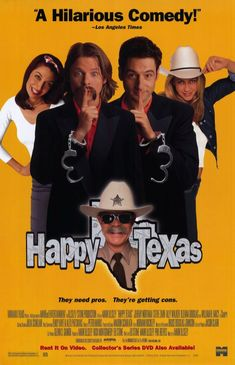 Happy, Texas — one of the most original silly movies, ever — smart, touching, and absolutely doofy all in one. It will probably surprise you.