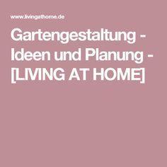 Gartengestaltung - Ideen und Planung - [LIVING AT HOME]