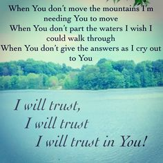 I will trust in you <3