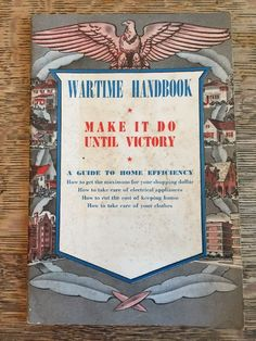 "Vintage Wartime Handbook ""Make It Do Until Victory"" Home Efficiency WWII"
