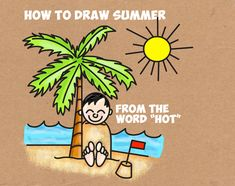 "Today I will show you how to draw a cartoon kid buried in the sand, head deep, at the beach on a hot, Summer day. We start off drawing this Summer scene by writing the word ""hot"" and building upon the letters to form this Summer beach scene. We will guide you through the steps of this drawing activity with easy-to-follow illustrations."