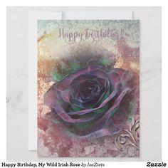 Happy Birthday, My Wild Irish Rose Birthday Invitations, Birthday Cards, Wedding Invitations, Wild Irish Rose, Purple Roses, Happy Birthday Me, Wood Print, Birthday Celebration, Beautiful Images