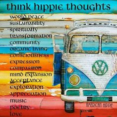:Let's all choose to think hippie thoughts and start bringin' back the peace, joy and love of the 60's. #peace #love #hippielove #60 #70