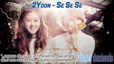 Traducción: #2Yoon - Se se se | #KPop http://transl-duciendo.blogspot.com.es/2014/02/2yoon-ft-kikaflo-se-se-se-se-se-se.html
