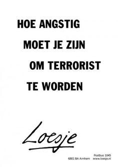 hoe angstig moet je zijn om terrorist te worden