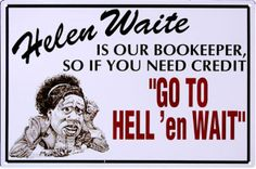 Go to Helen Waite Bookkeeper Adult Humor Tin Sign #m189