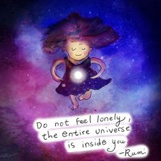 Do not feel lonely, the entire universe is inside you. - Rumi -- Buddha Doodle by Molly Hahn Rumi Quotes, Positive Quotes, Inspirational Quotes, Qoutes, Positive Affirmations, Life Quotes, Tiny Buddha, Little Buddha, Buddha Buddha