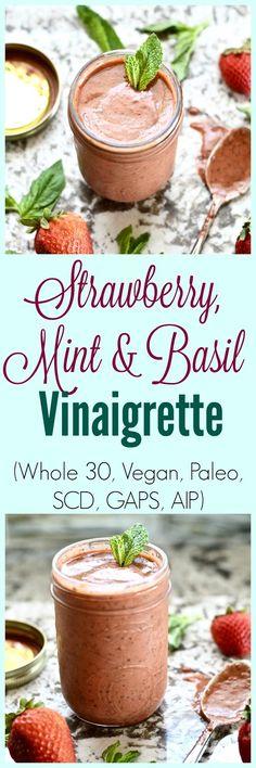 Pure and Simple Nourishment : Strawberry, Mint and Basil Vinaigrette (Paleo… Best Gluten Free Recipes, Raw Vegan Recipes, Healthy Salad Recipes, Whole 30 Recipes, Paleo Vegan, Healthy Eats, Detox Recipes, Fruit Recipes, Sauce Recipes