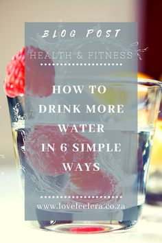 It is no secret that drinking water is very important. Our bodies are about 60 – 70% water, so drinking enough of it is vital for optimal health. Here I am sharing with you 6 simple ways to drink more water daily. Water plays many vital roles in your body. These include, maintaining electrolyte balance and blood pressure, lubricating joints, regulating body temperature, transportation of nutrients and promoting cell health. Just to list a few. #water #Tips #healthTips The LOVELEELERA Blog Water Before Bed, Fruit Combinations, Daily Water Intake, Water In The Morning, Set A Reminder, Best Water Bottle, Drink More Water, Bad Breath, Trying To Lose Weight